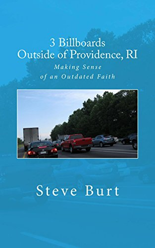 3 Billboards Outside of Providence, RI: Making Sense of an Outdated Faith (English Edition) por Steve Burt