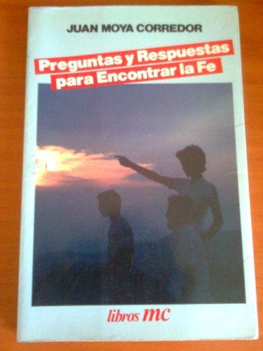 Preguntas y respuestas para encontrar la fe (Libros MC) por Juan Moya Corredor