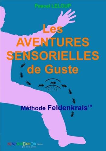 Les aventures sensorielles de Guste : Méthode Feldenkrais par