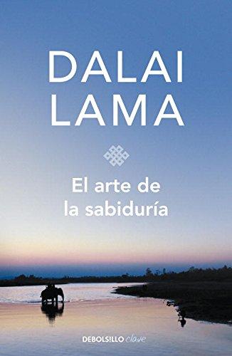 El arte de la sabiduría: La reconciliación con el espíritu (CLAVE) por Dalai Lama