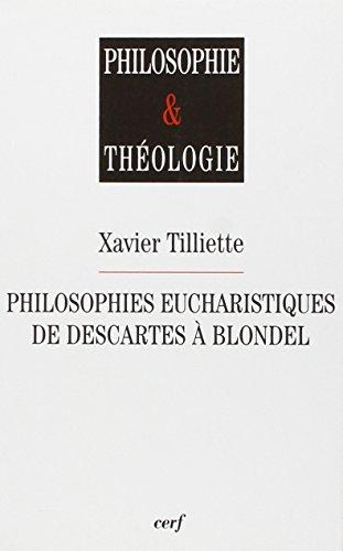 Philosophies eucharistiques de Descartes  Blondel