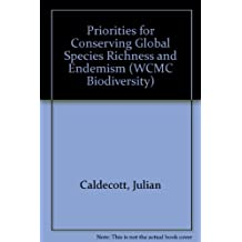Priorities for Conserving Global Species Richness and Endemism