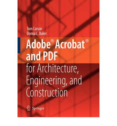 [(Adobe Acrobat and PDF for Architecture, Engineering, and Construction)] [by: Tom Carson] par Tom Carson