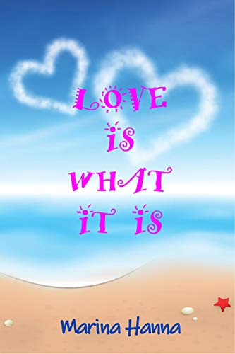 LOVE IS WHAT IT IS (English Edition) (Marine Hanna)
