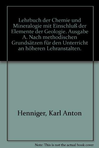 Lehrbuch der Chemie und Mineralogie par Karl Anton [24.08.1914] Henniger