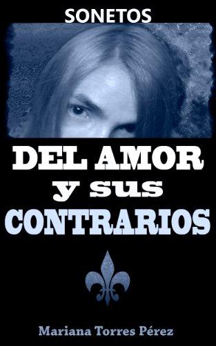 SONETOS DEL AMOR Y SUS CONTRARIOS: Poesía cubana por Mariana Lidia Torres Pérez