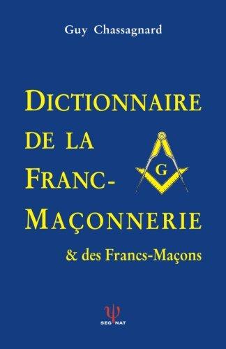 Dictionnaire de la Franc-Maconnerie et des Francs-Macons