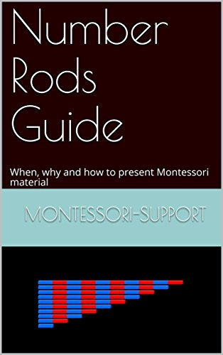 Number Rods Guide: When, why and how to present Montessori material (Maths) (English Edition)