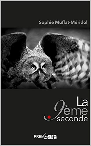 Amazon Fr La Neuvieme Seconde Sophie Muffat Meridol Livres