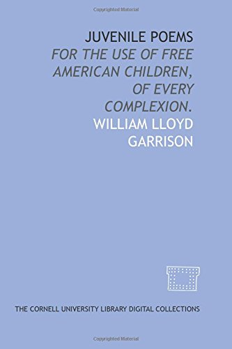 Juvenile poems: for the use of free American children, of every complexion.