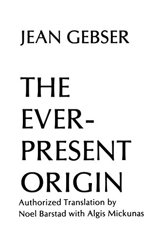 Ever Present Origin: Part One: Foundations of the Aperspectival World: The Foundations and Manifestations of the Aperspectival World (Englis Series, No 1) por Jean Gebser