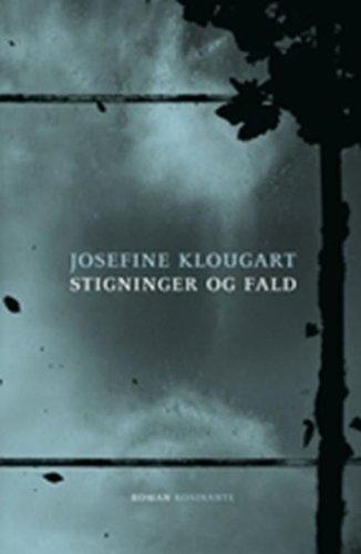 Stigninger og fald (in Danish) por Josefine Klougart