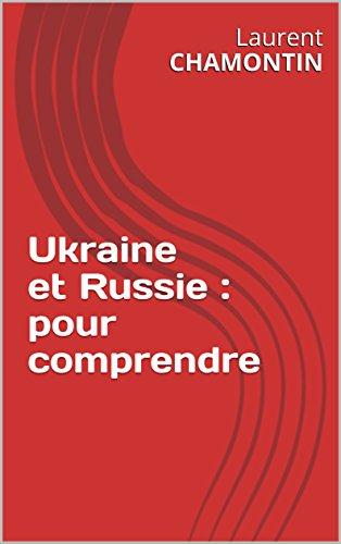 Ukraine et Russie : pour comprendre