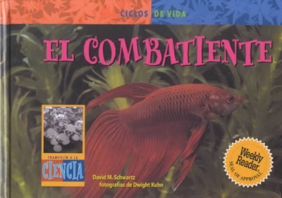 El Combatiente/Fighting Fish (Life Cycles) por David M. Schwartz