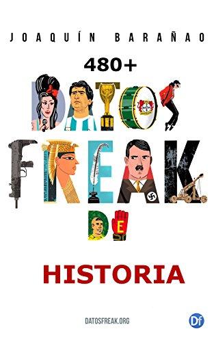 Datos Freak de la historia: Más de 480 curiosidades referenciadas