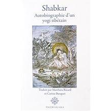Shabkar : Autobiographie d'un yogi tibétain
