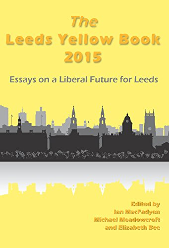 The Leeds Yellow Book 2015: Essays on a Liberal Future for Leeds