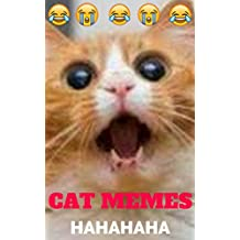 Cat Memes: Funny Cat memes: The Ultimate Cat Collection of Jokes (Funny Memes, XL Memes, Memes for Kids, Super Adorable Animals) (English Edition)