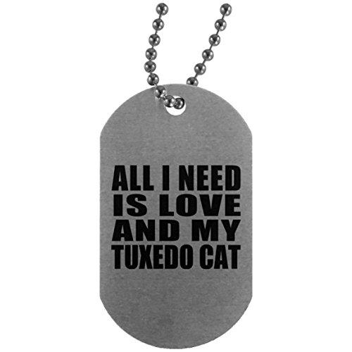 All I Need Is Love And My Tuxedo Cat - Military Dog Tag Militär Hundemarke Silber Silberkette ID-Anhänger - Geschenk zum Geburtstag Jahrestag Muttertag Vatertag Ostern -