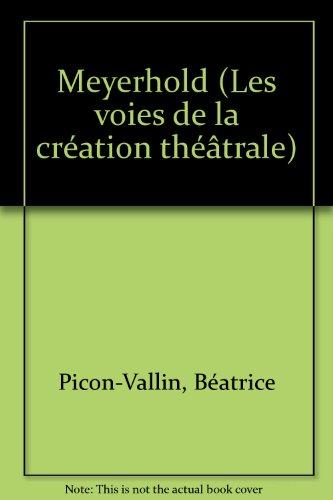 Meyerhold par Béatrice Picon-Vallin