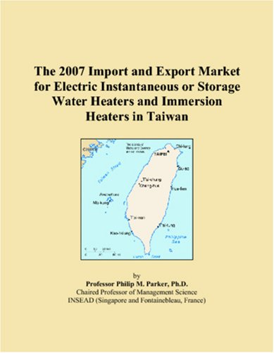 The 2007 Import and Export Market for Electric Instantaneous or Storage Water Heaters and Immersion Heaters in Taiwan