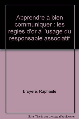 Apprendre  bien communiquer : les rgles d'or  l'usage du responsable associatif