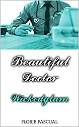 Beautiful Doctor: Wickedglam (Tome 1) - Romance contemporaine, docteur/patiente, déontologie, relation interdite