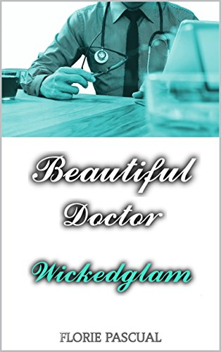 Beautiful Doctor - Florie Pascual (2 Tomes)