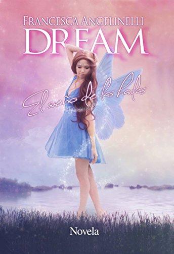 Dream. El sueño de las hadas por Francesca Angelinelli