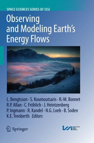 Observing and Modeling Earth\'s Energy Flows (Space Sciences Series of ISSI, Band 41)