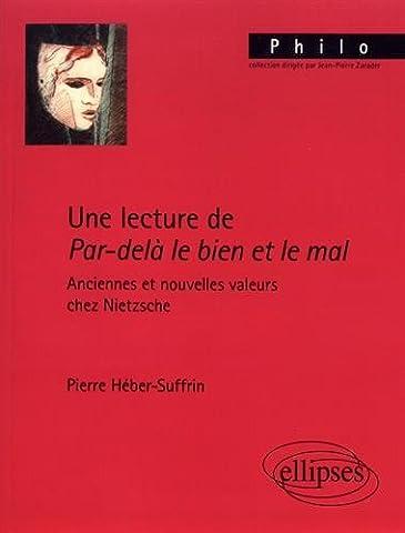 Une lecture de Par-delà le bien et le mal. Anciennes et nouvelles valeurs chez Nietzsche