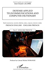 Defense-applied telecommunications and computer dictionary : Part 2, English-french