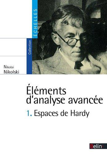 Eléments d'analyse avancée T.1 - Espaces de Hardy
