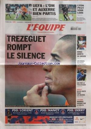 EQUIPE (L') [No 19070] du 15/09/2006 - UEFA - L'OM ET AUXERRE BIEN PARTIS LYON PEUT VOIR LOIN - TREZEGUET ROMPT LE SILENCE ATHLETISME - JONES ARRETE SA SAISON LES MISES AU POINT D'ONTANON RUGBY - GALTHIE LE TOULOUSAIN BASKET - UN DE CHUTE POUR LES BLEUES CYCLISME - MAINMISE KAZAKHE SUR LA VUELTA. par Collectif