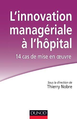 linnovation-manageriale-a-lhopital-14-cas-de-mise-en-oeuvre-etablissements-et-services-french-editio