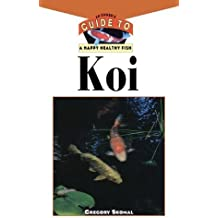The Koi: An Owner's Guide to a Happy Healthy Fish (Your Happy Healthy P) by Gregory Skomal (1999-03-26)