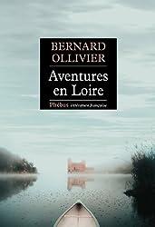 Aventures en Loire: 1000 kilomètres à pied et en canoë