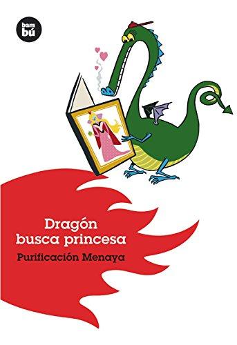 Dragón busca princesa (Jóvenes Lectores) por Purificación Menaya Moreno