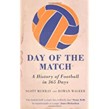 Day of the Match: A History of Football in 365 Days