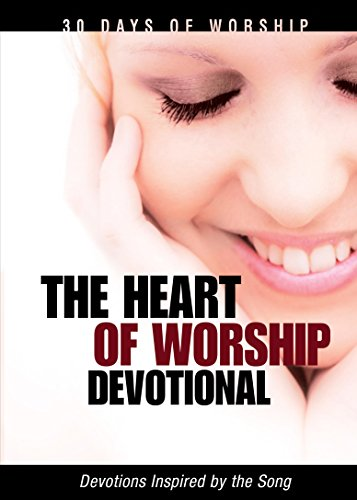 The Heart of Worship (30 Days of Worship) (English Edition)