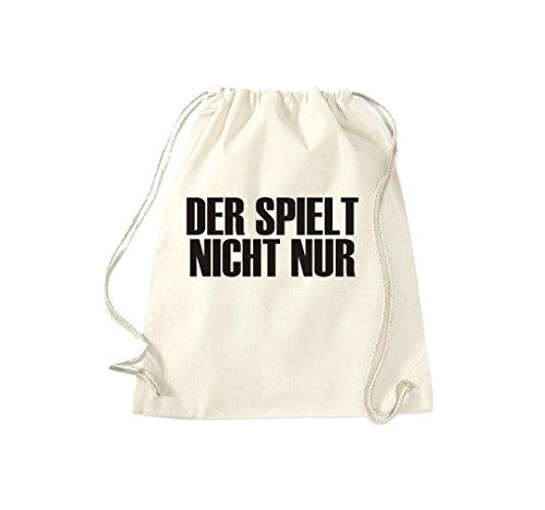 Turnbeutel Der spielt nicht nur Fun Spass Humor Hipster Gymsack Kultsack Natur