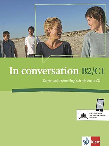 In conversation B2/C1: Konversationskurs Englisch mit Audio-CD