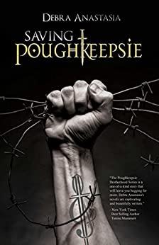 Saving Poughkeepsie (Poughkeepsie Brotherhood Book 3) by [Anastasia, Debra]