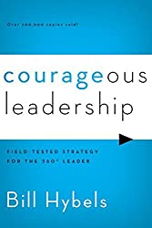 Courageous Leadership: Field-Tested Strategy for the 360 Degree Leader