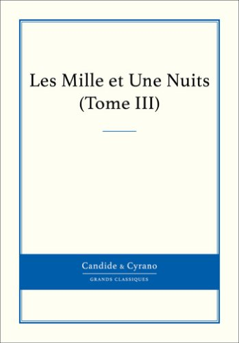 Les Mille et Une Nuits, Tome III (French Edition)
