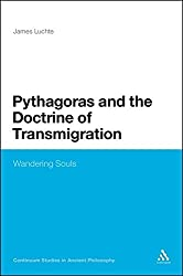 Pythagoras and the Doctrine of Transmigration: Wandering Souls (Continuum Studies in Ancient Philosophy)