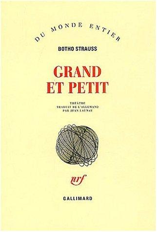 Grand et petit : Sc??nes by Botho Strauss (1980-10-14)