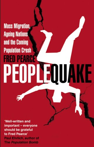 Peoplequake: Mass Migration, Ageing Nations and the Coming Population Crash por Fred Pearce