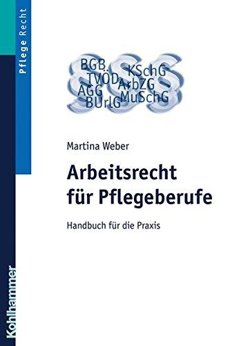 Arbeitsrecht für Pflegeberufe: Handbuch für die Praxis