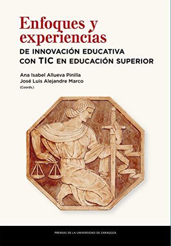 Enfoques y experiencias de innovación Educativa con TIC en Educación Superior (Fuera de colección)